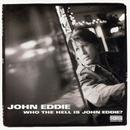 Who The Hell Is John Eddie? (Explicit) thumbnail