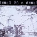 Ghost To A Ghost/Gutter Town thumbnail