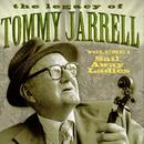 The Legacy Of Tommy Jarrell, Vol. 1: Sail Away Ladies thumbnail