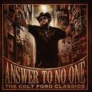 Answer To No One: The Colt Ford Classics thumbnail